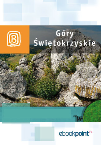 Okładka książki/ebooka Góry Świętokrzyskie. Miniprzewodnik