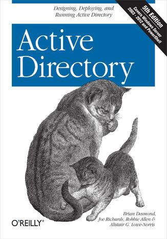 Okładka książki/ebooka Active Directory. Designing, Deploying, and Running Active Directory. 5th Edition