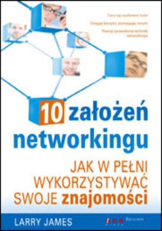 Okładka książki/ebooka 10 założeń networkingu. Jak w pełni wykorzystywać swoje znajomości