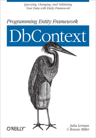 Okładka książki/ebooka Programming Entity Framework: DbContext. Querying, Changing, and Validating Your Data with Entity Framework