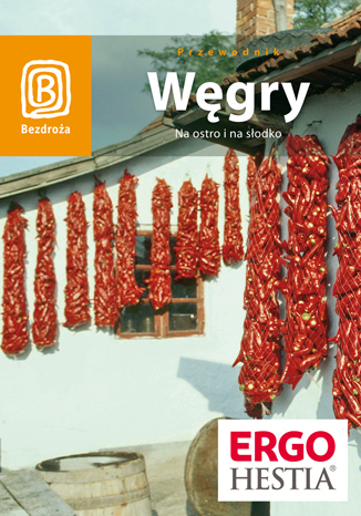 Okładka książki/ebooka Węgry. Na ostro i na słodko. Wydanie 3