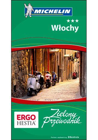 Okładka książki/ebooka Włochy. Zielony Przewodnik. Wydanie 3