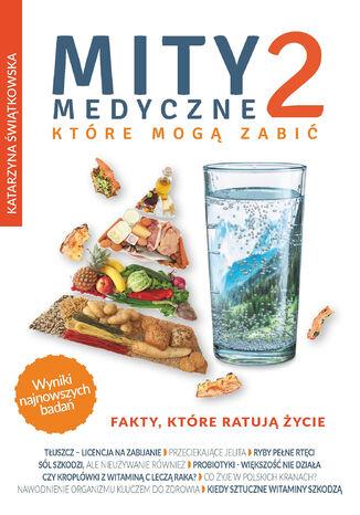Okładka książki/ebooka Mity medyczne, które mogą zabić (#2). Mity medyczne, które mogą zabić 2. Fakty, które ratują życie