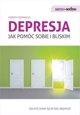 Okładka książki/ebooka Samo Sedno - Depresja. Jak pomóc sobie i bliskim