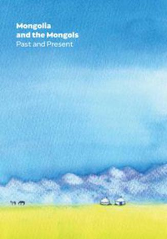 Okładka książki/ebooka Mongolia and the Mongols Past and Present