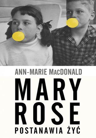 Okładka książki/ebooka Mary Rose postanawia żyć