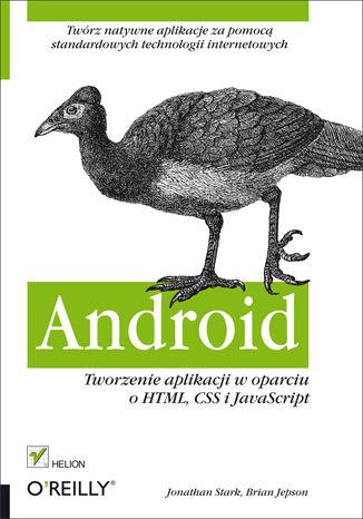 Okładka książki/ebooka Android. Tworzenie aplikacji w oparciu o HTML, CSS i JavaScript