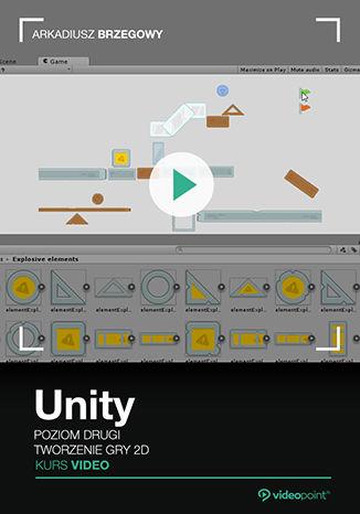 Okładka książki/ebooka Unity. Kurs video. Poziom drugi. Tworzenie gry 2D