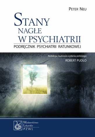 Okładka książki/ebooka Stany nagłe w psychiatrii. Podręcznik psychiatrii ratunkowej