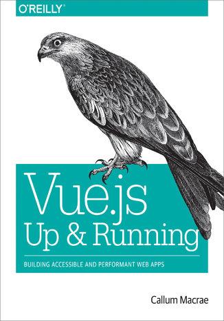 Okładka książki/ebooka Vue.js: Up and Running. Building Accessible and Performant Web Apps