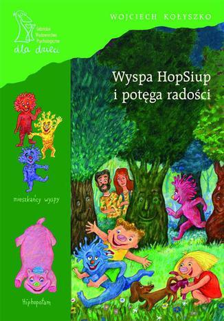 Okładka książki/ebooka Wyspa HopSiup i potęga radości