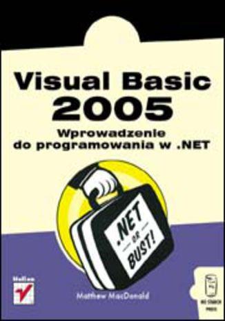Okładka książki/ebooka Visual Basic 2005. Wprowadzenie do programowania w .NET