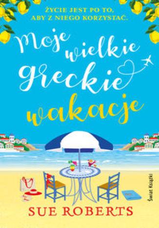Okładka książki Moje wielkie greckie wakacje