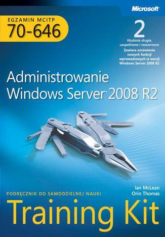 Okładka książki/ebooka Egzamin MCITP 70-646: Administrowanie Windows Server 2008 R2 Training Kit