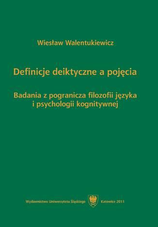 Okładka książki Definicje deiktyczne a pojęcia. Badania z pogranicza filozofii języka i psychologii kognitywnej