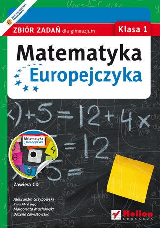 Okładka książki/ebooka Matematyka Europejczyka. Zbiór zadań dla gimnazjum. Klasa 1