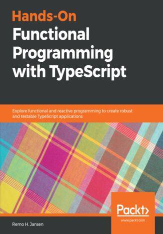 Okładka książki/ebooka Hands-On Functional Programming with TypeScript