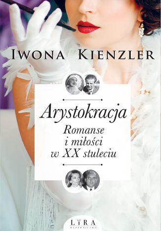 Okładka książki/ebooka Arystokracja. Romanse i miłości w XX stuleciu