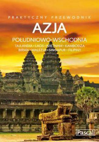 Okładka książki/ebooka Azja Południowo-Wschodnia Praktyczny przewodnik