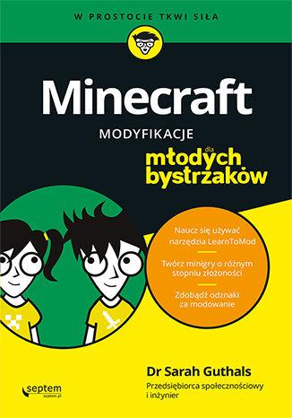 Okładka książki/ebooka Minecraft. Modyfikacje dla młodych bystrzaków