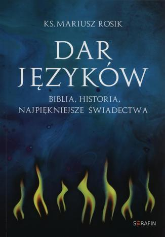 Okładka książki/ebooka Dar języków. Biblia Historia Najpiękniejsze świadectwa