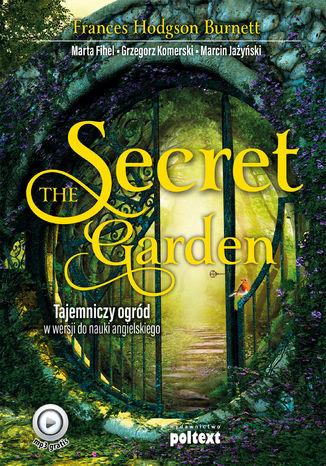 Okładka książki/ebooka The Secret Garden. Tajemniczy ogród w wersji do nauki angielskiego