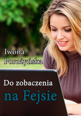 Okładka książki/ebooka Do zobaczenia na Fejsie