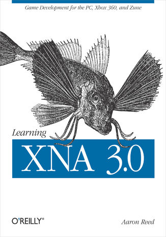 Okładka książki/ebooka Learning XNA 3.0. XNA 3.0 Game Development for the PC, Xbox 360, and Zune