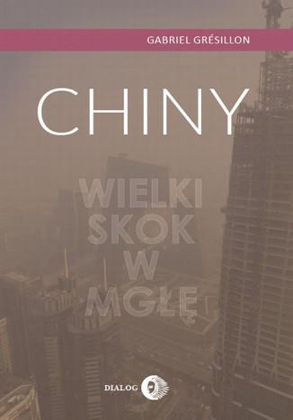 Okładka książki/ebooka Chiny Wielki Skok w mgłę