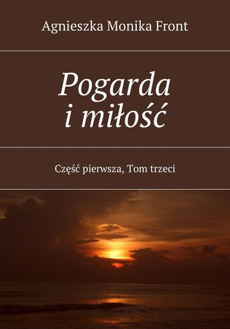 Okładka książki/ebooka Pogarda imiłość. Część I. Tom III