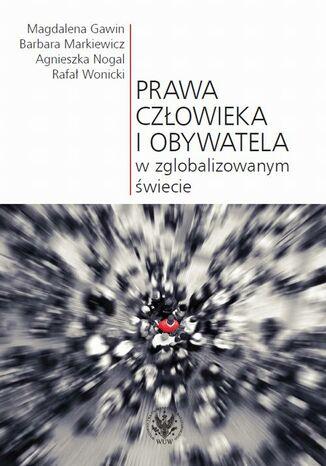 Okładka książki/ebooka Prawa człowieka i obywatela w zglobalizowanym świecie