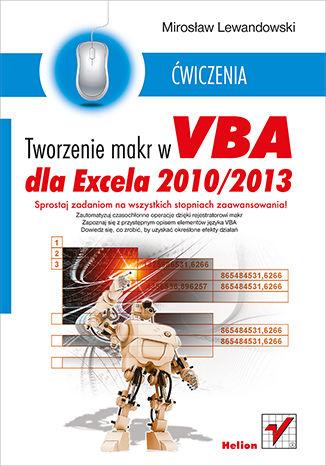 Okładka książki/ebooka Tworzenie makr w VBA dla Excela 2010/2013. Ćwiczenia