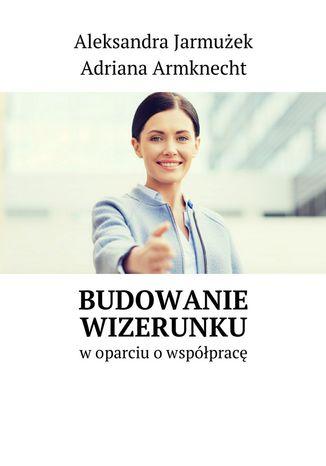 Okładka książki/ebooka Budowanie wizerunku