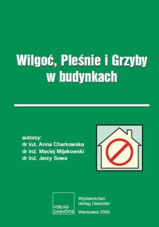 Okładka książki/ebooka Wilgoć, Pleśnie i Grzyby w budynkach