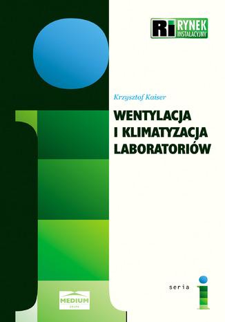 Okładka książki/ebooka Wentylacja i klimatyzacja laboratoriów