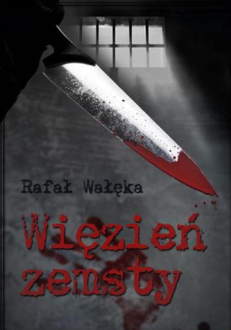 Okładka książki/ebooka Więzień zemsty