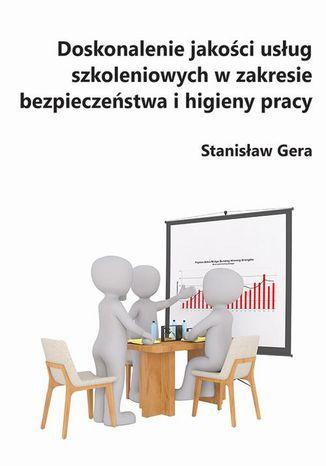 Okładka książki/ebooka Doskonalenie jakości usług szkoleniowych w zakresie bezpieczeństwa i higieny pracy