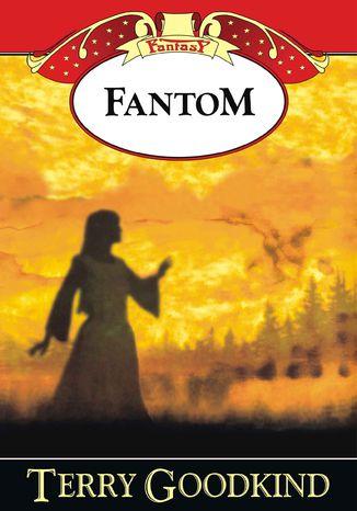 Okładka książki/ebooka Miecz Prawdy (#10). Fantom