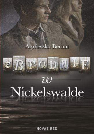 Okładka książki/ebooka Zbrodnie w Nickelswalde