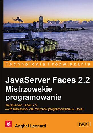 Okładka książki/ebooka JavaServer Faces 2.2. Mistrzowskie programowanie