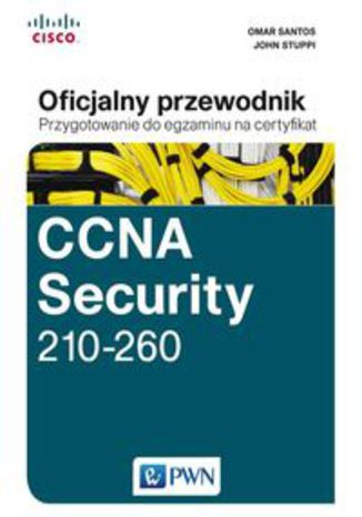 Okładka książki/ebooka CCNA Security 210-260 Oficjalny przewodnik. Przygotowanie do egzaminu na certyfikat