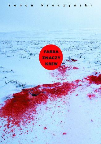 Okładka książki/ebooka Farba znaczy krew