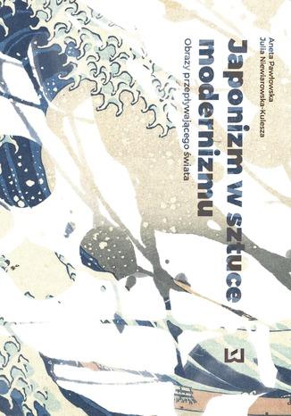 Okładka książki/ebooka Japonizm w sztuce modernizmu. Obrazy przepływającego świata