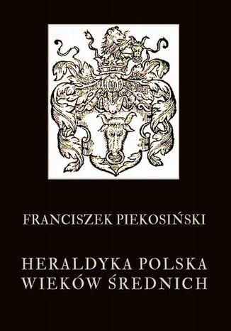 Okładka książki/ebooka Heraldyka polska wieków średnich