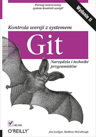 Okładka książki/ebooka Kontrola wersji z systemem Git. Narzędzia i techniki programistów. Wydanie II