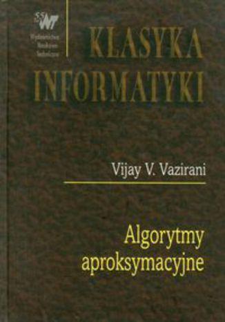 Okładka książki/ebooka Algorytmy aproksymacyjne