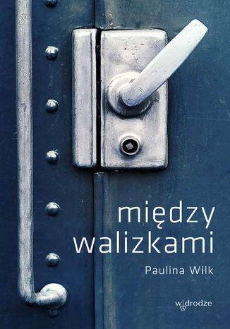 Okładka książki/ebooka Między walizkami
