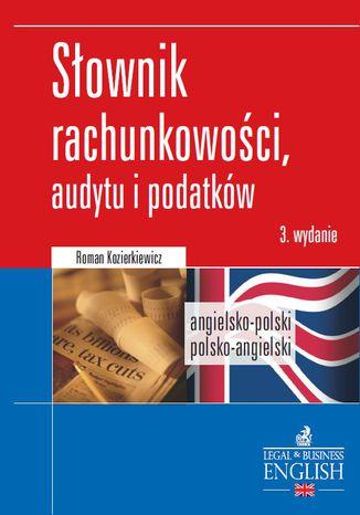 Okładka książki/ebooka Dictionary of Accounting, Audit and Tax Terms. Słownik rachunkowości, audytu i podatków. Angielsko-polski/Polsko-angielski