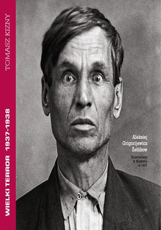 Okładka książki/ebooka Wielki Terror 1937-1938