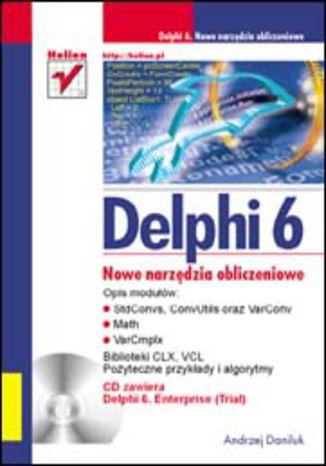 Okładka książki/ebooka Delphi 6. Nowe narzędzia obliczeniowe